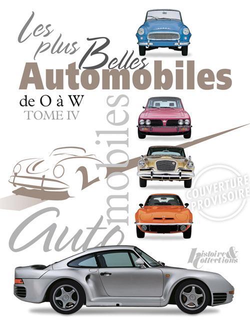 Les plus belles automobiles t.4 ; de O à W