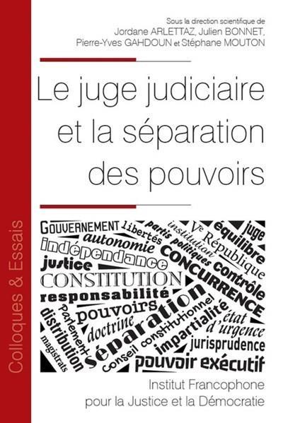 Le juge judiciaire et la séparation des pouvoirs