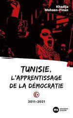 Vente Livre Numérique : Tunisie, l'apprentissage de la démocratie  - Khadija Mohsen-Finan