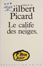 Le Calife des neiges  - Gilbert Picard - Picard