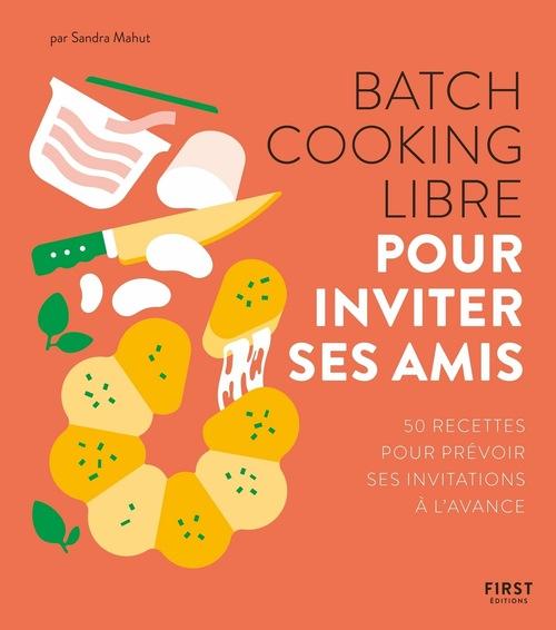 Batch cooking libre ; pour inviter ses amis