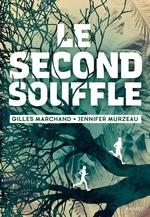 Vente Livre Numérique : Le second souffle  - Gilles Marchand - Jennifer MURZEAU