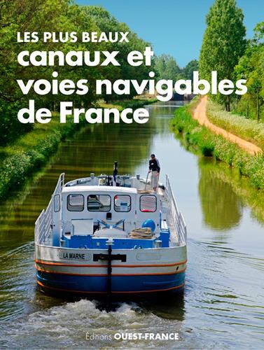 Les plus beaux canaux et voies navigables de France