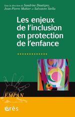 Les enjeux de l´inclusion en protection de l´enfance  - Jean-Pierre - Jean-pierre MAHIER - Sandrine Dautigny - Collectif - Salvatore Stella