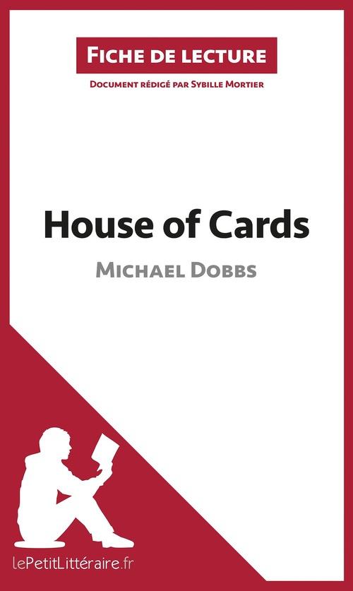 Fiche de lecture ; house of cards de Michael Dobbs  ; analyse complète de l'oeuvre et résumé