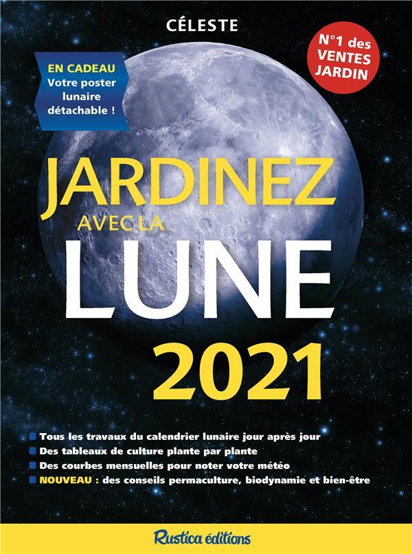 Calendrier Lunaire Rustica 2021 Jardinez avec la lune (édition 2021)   Céleste   Rustica