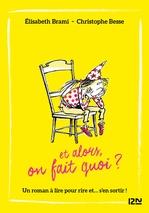 Vente EBooks : Et alors ? - tome 02 : Je m'ennuie... et alors ?  - Christophe BESSE - Elisabeth BRAMI