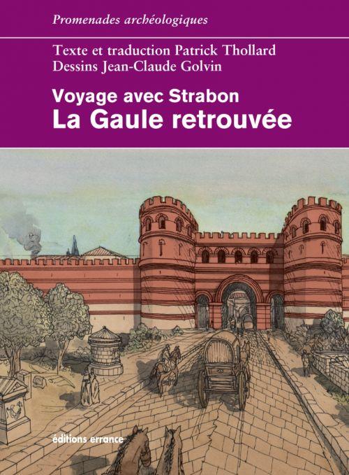 Voyage avec Strabon ; la Gaule retrouvée