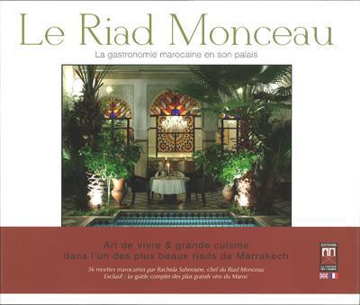 Le Riad Monceau ; La Gastronomie Marocaine En Son Palais