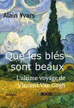 Que les blés sont beaux  - Alain Yvars