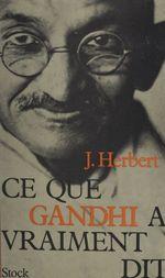 Ce que Gandhi a vraiment dit