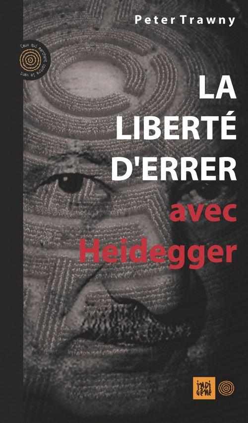 La liberté d'errer avec Heidegger