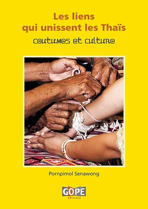 Les liens qui unissent les Thaïs, coutumes et culture