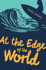 At the Edge of the World  - Kari Jones