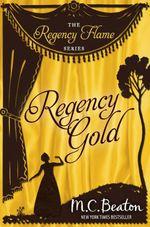 Vente Livre Numérique : Regency Gold  - Beaton M C