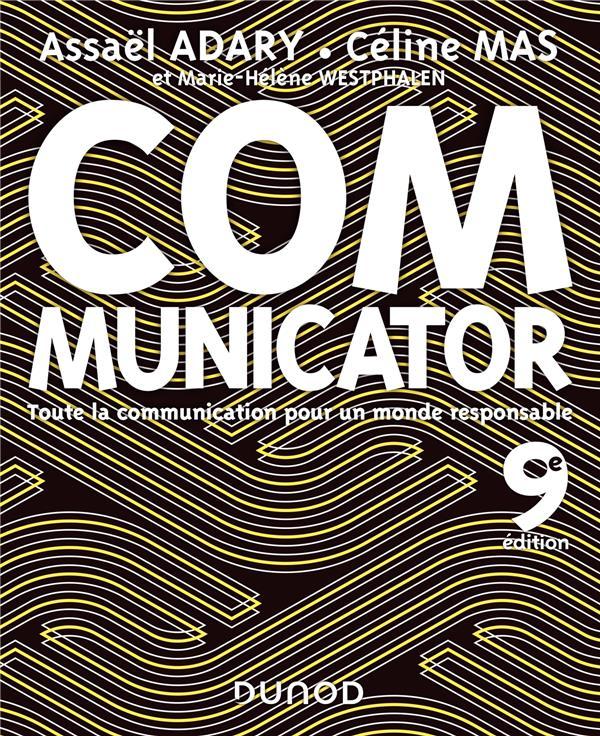 COMMUNICATOR  -  TOUTE LA COMMUNICATION POUR UN MONDE PLUS RESPONSABLE (9E EDITION)  MAS, CELINE