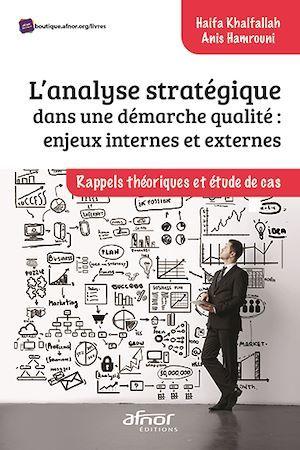 L´analyse stratégique dans une démarche qualité : enjeux internes et externes