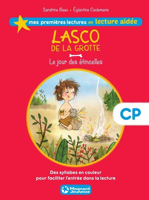 Mes premières lectures en lecture aidée ; Lasco de la grotte t.1 ; le jour des étincelles ; CP