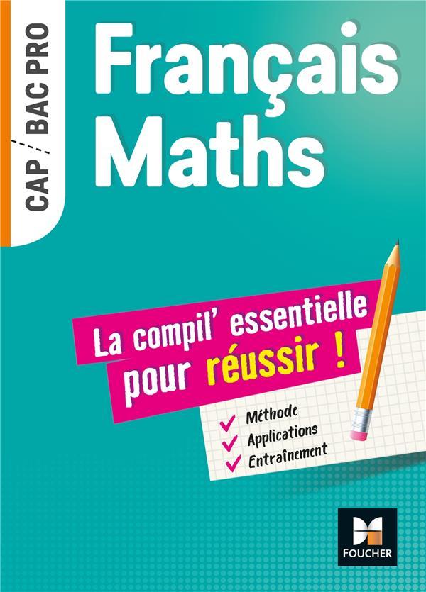 Français-maths ; CAP, Bac pro ; la compil essentielle pour réussir !