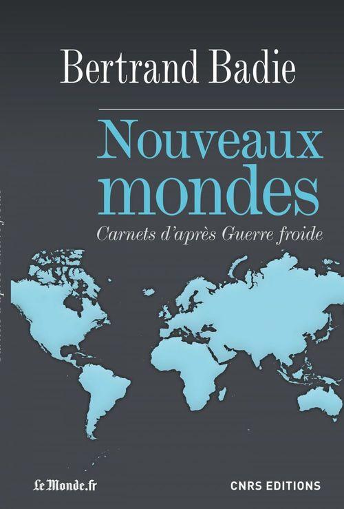 Nouveaux mondes ; carnets d'après guerre froide