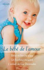 Vente Livre Numérique : Le bébé de l'amour  - Helen Bianchin - Karen Rose Smith - Sheri Whitefeather