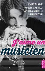 Vente Livre Numérique : J'aime un musicien  - Emily Blaine - Anne Rossi - Isabelle Castelli - Angéla Morelli