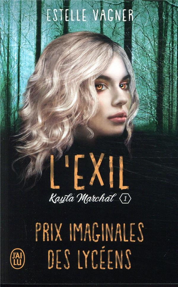 Kayla Marchal T.1 ; l'exil