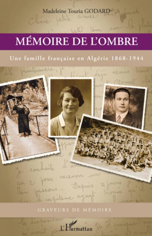 Mémoire de l'ombre ; une famille française en Algérie 1868-1944