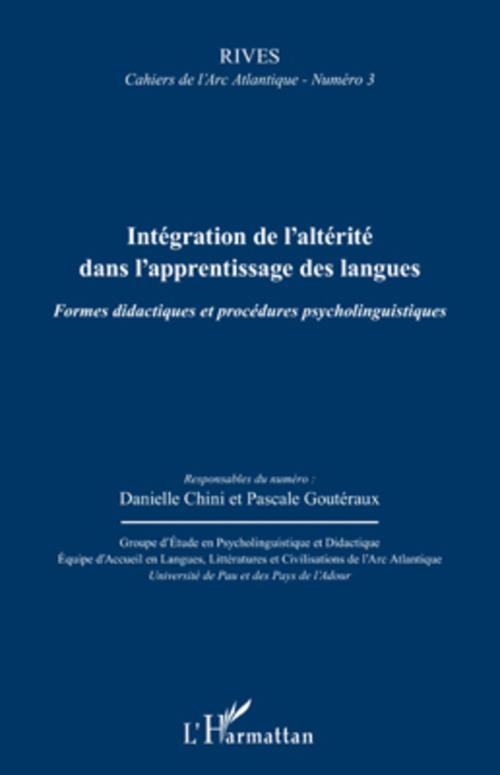 RIVES ; CAHIERS DE L'ARC ATLANTIQUE ; intégration de l'alterité dans l'apprentissage des langues ; formes didactiques et procédures psycholinguistiques