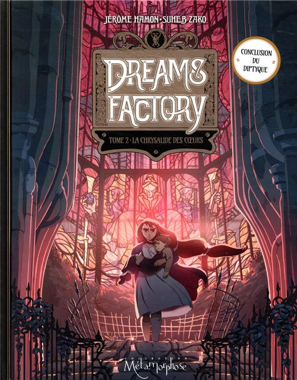 dreams factory t.2 ; la chrysalide des coeurs
