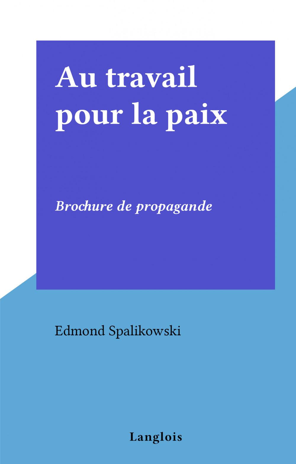 Au travail pour la paix  - Edmond Spalikowski