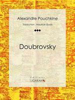 Vente Livre Numérique : Doubrovsky  - Ligaran - Alexandre Pouchkine