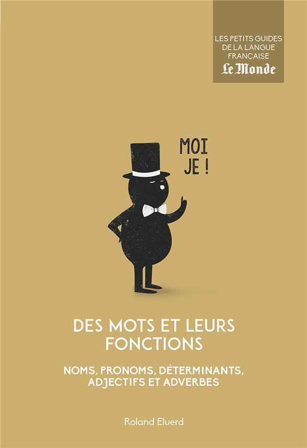 Des mots et leurs fonctions ; noms, pronoms, déterminants, adjectifs et adverbes