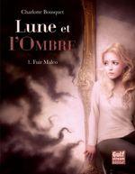 Vente EBooks : Lune et l'Ombre - tome 1 Fuir Malco  - Charlotte BOUSQUET