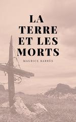 Vente Livre Numérique : La Terre et les Mort  - Maurice BARRES
