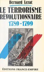 Le terrorisme révolutionnaire  - Bernard Lerat