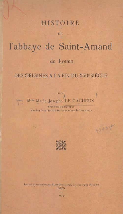 Histoire de l'abbaye de Saint-Amand de Rouen