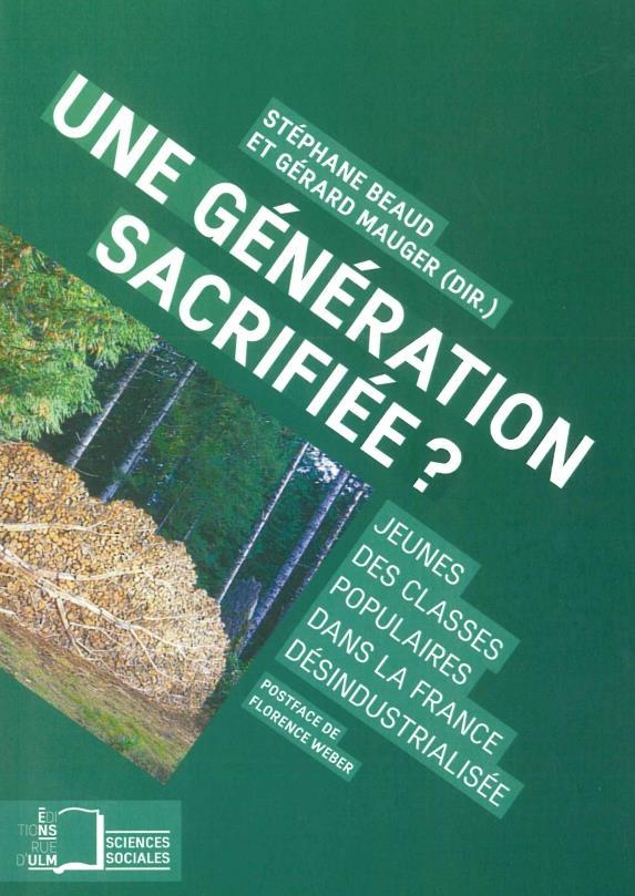 Une génération sacrifiée ? jeunes des classes populaires dans la France désindustrialisé