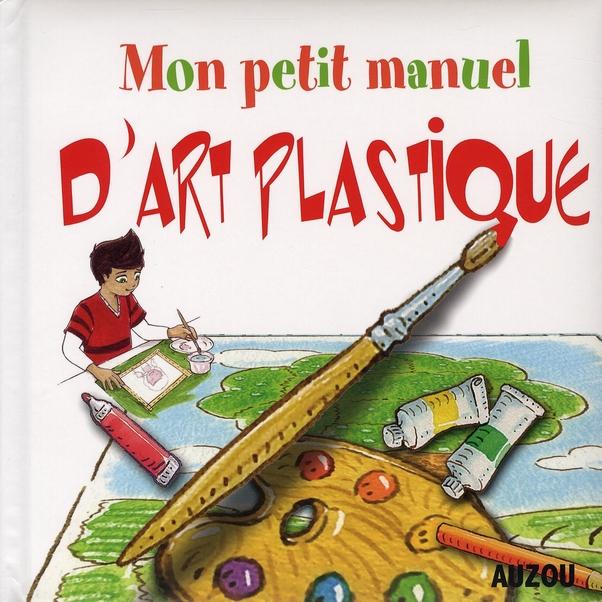 Petit Manuel D' Art Plastique  Apprendre A Dessiner En S' Amusant