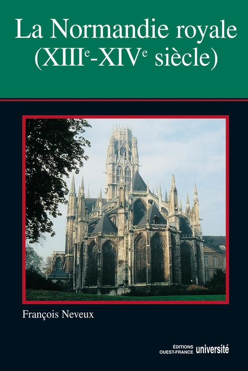 La Normandie royale, XIII-XIV siècle