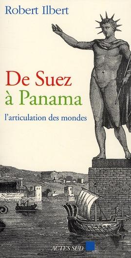 De Suez A Panama ; L'Articulation Des Mondes