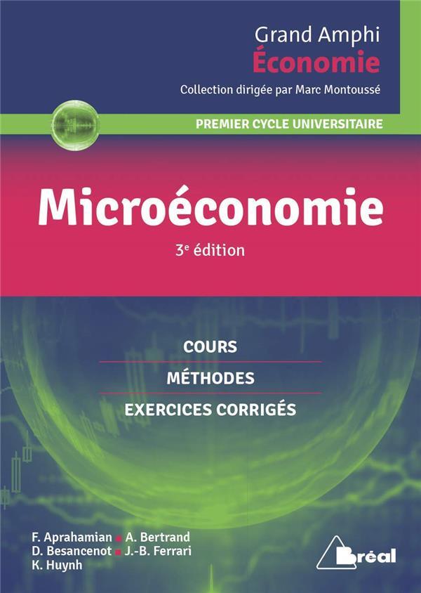 Microeconomie ; Premier Cycle Universitaire ; Cours, Methodes, Exercices Corriges (3e Edition)