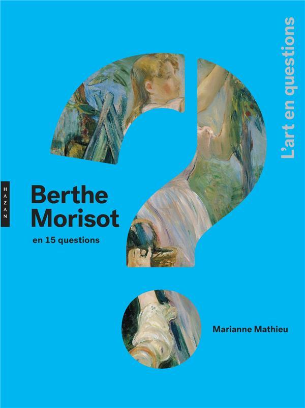 BERTHE MORISOT EN 15 QUESTIONS