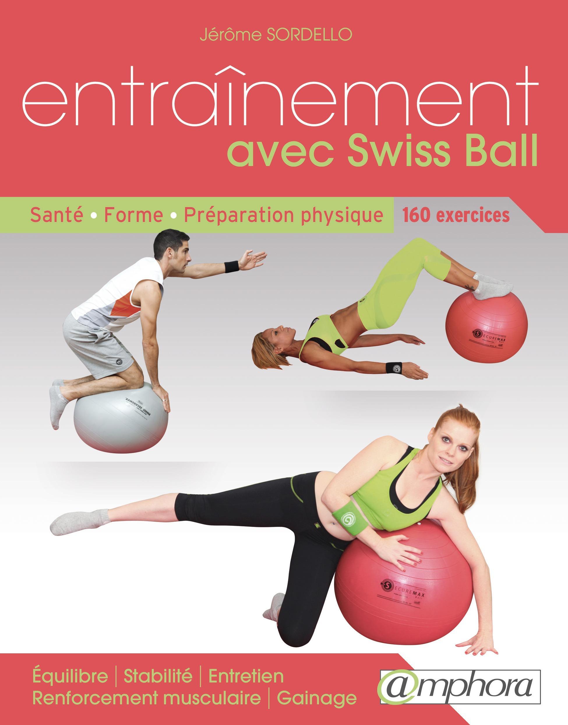 Entraînement avec swiss ball ; santé, forme, préparation physique 160 exercices