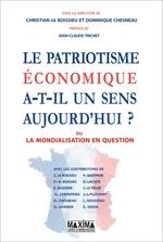 Le patriotisme économique a-t-il un sens aujourd'hui ?  - Dominique Chesneau - Denis Lacoste - Christian De Boissieu - Éric Bussière - Cyril l - Patrice Geoffron - Pierre-André Buigues