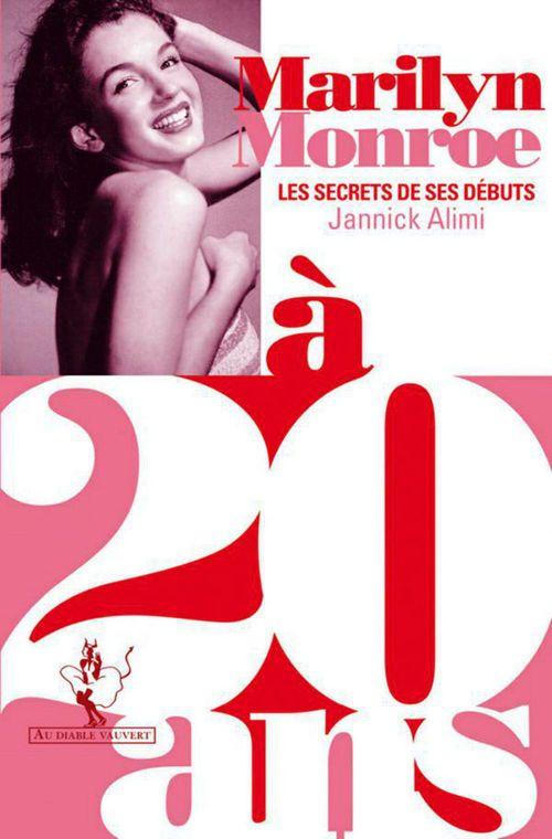 Marilyn Monroe à 20 ans ; le secret de ses débuts