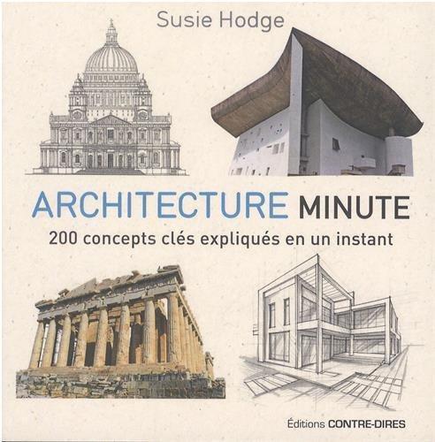 ARCHITECTURE MINUTE  -  200 CONCEPTS CLES EXPLIQUES EN UN INSTANT