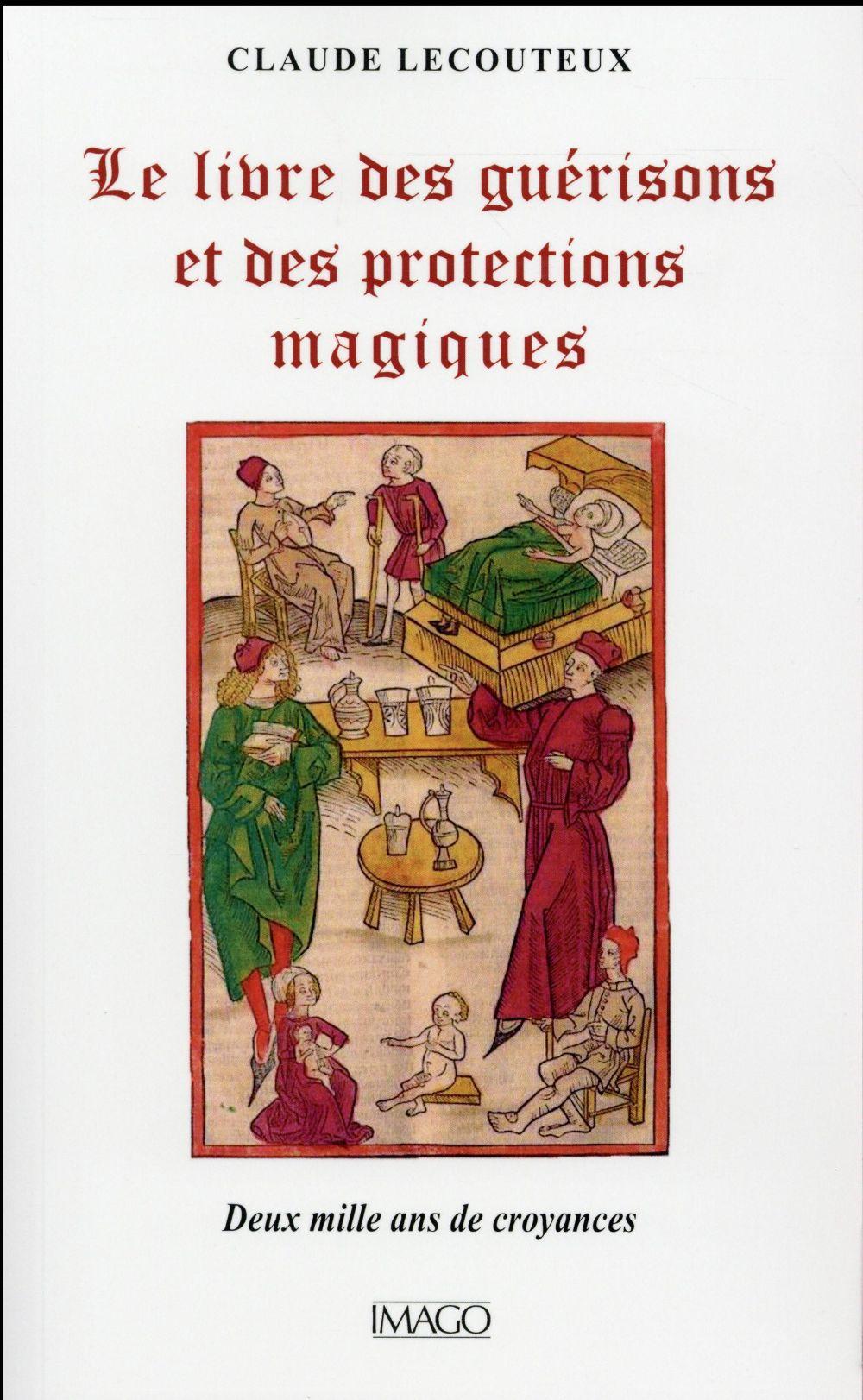 le livre des guérisons et des proctections magiques ; deux mille ans de croyances
