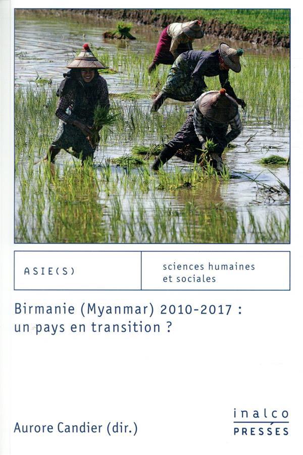 Birmanie (Myanmar) 2010-2017 : un pays en transition ?
