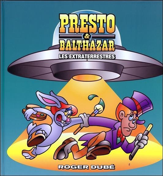Presto & Balthazar t.4 ; les extraterrestres